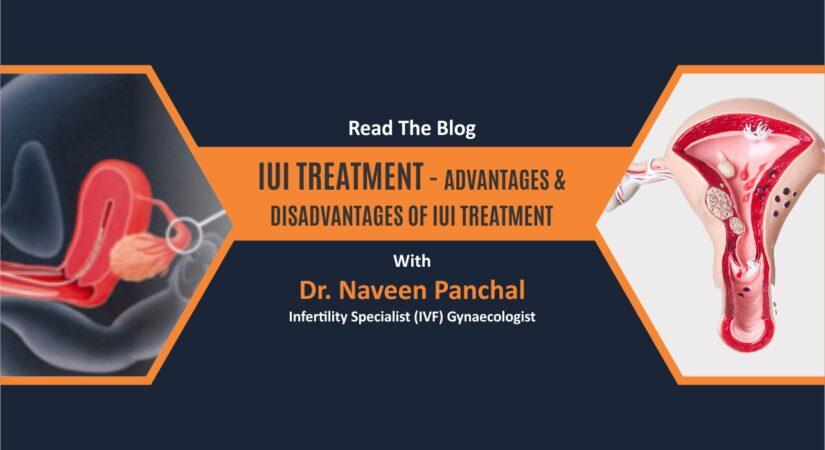 IUI treatment – Advantages and Disadvantages of IUI