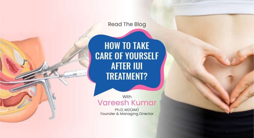 How to take care of yourself after IUI treatment?