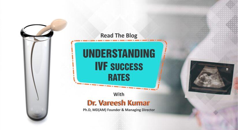 Understanding IVF Success Rates