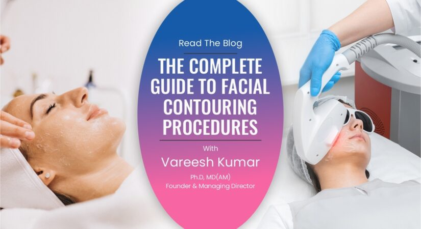 The complete guide to facial contouring procedures