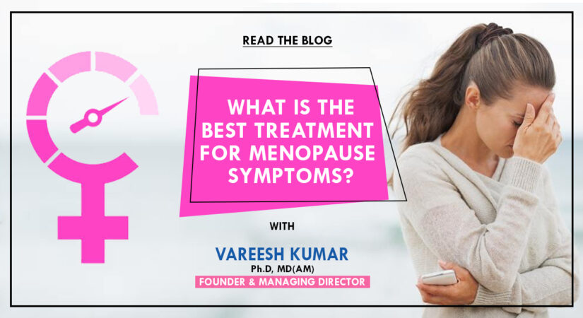 What is the best treatment for menopause symptoms?